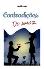Contradições do Amor  by JeoDream