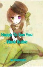 Happy To See You, Black Butler (kuroshitji fan-fic) by AlexCreator
