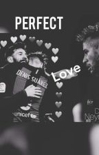 Perfect Love  by Sararangelruiz