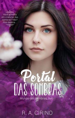 Portal das Sombras - Livro 1 - Trilogia Mundo das Sombras by R_A_Cirino