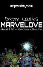 Dream Couples Marvelove • One Shots Marvel e DC Comics by kriptoMikey1998