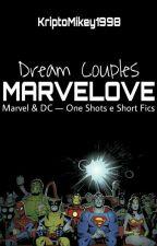 Dream Couples Marvelove • One Shots Marvel e DC Comics by kriptoMikey1998