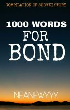 1000Words For Bond by neanewyyy