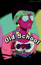 Old School Love (Milijah) [ON HOLD] by Pettiful_Queen