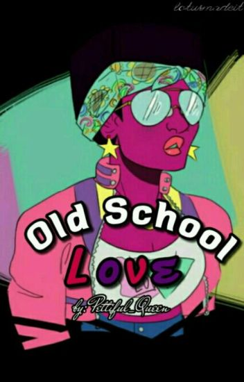 Old School Love (Milijah) [ON HOLD]
