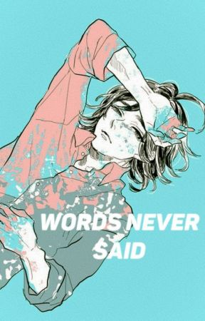 Words Never Said  by overratedd-