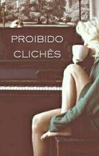 Proibido clichês by coldplaypianodogs