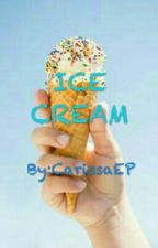 ICE CREAM  by CarissaEP