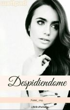 Despidiéndome   (EDITANDO) by nana_014