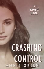 Crashing Control by annieegreenn