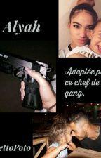 Alyah:adopté par ce chef de gang  by GuettoPoto