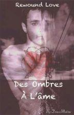 Les Ombres Du Cœur ~ Heart Trilogy Tome 2  by DouceMutine
