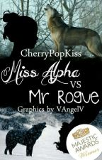 Miss Alpha vs Mr Rogue by CherryPopKiss
