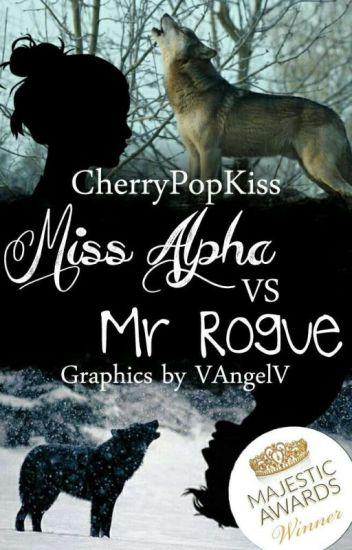 Miss Alpha vs Mr Rogue