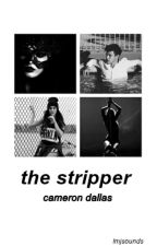 the stripper // cameron dallas by lmjsounds