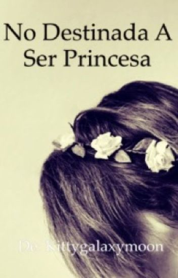 No destinada a ser princesa