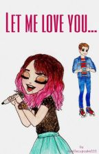 Let me love you... | Gastina • 🔒 by Vanillecupcake333