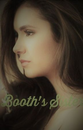 Booth's Sister >Bones fanfic<  by _Flower_jimin_box