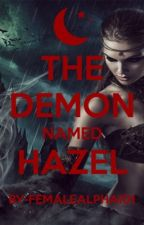 The Demon named Hazel by Femalealpha101
