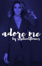Adore Me ↣ Norminah (ON HOLD) by resilientflower