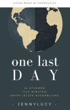 One Last Day by jennylucy