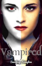 Vampired (Twilight Fan Fiction) by Smurfing_Formylove