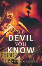 The Devil You Know by AuRevoirSimone
