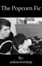 The Popcorn Fic (PHAN) by the_darks_prisoners