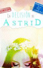 La decisión de Astrid by MeimiCaro