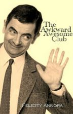 The Awkward Awesome Club by Thin-Tin-Missy