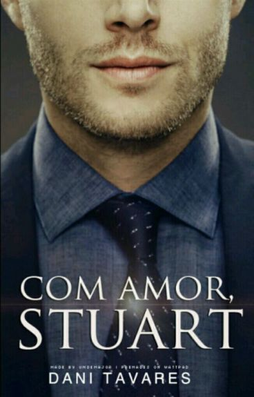 Com amor, Stuart.