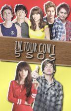In tour con i 5SOS (cinque sotto un tettuccio) by half_writer