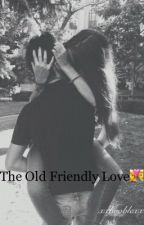 The Old Friendly Love ♥  by xxbooblexx