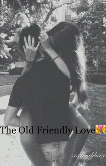 The Old Friendly Love ♥