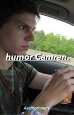 Humor Camren.  by perrybananass