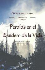 """""""Perdida en el Sendero de la Vida"""" by lauraInes1014"""