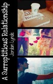 A Surreptitious Relationship by XxSkater2Girl16xX