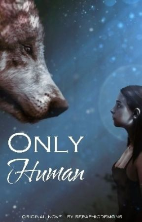 Only Human by seraphicdemons