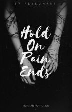 H.O.P.E [ Hold On Pain Ends] by FlyLuhani