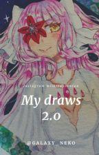 My draws 2 by Galaxy_neko