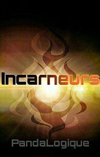 """Incarneurs (En """"rapide"""" pause)"""