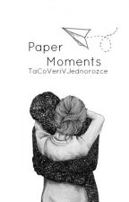 Paper Moments ✔️ by TaCoVeriVJednorozce
