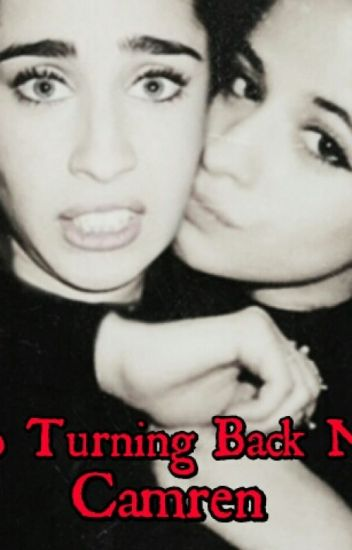 No Turning Back Now (Camren)