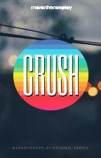 Crush - 1ª temporada (Websérie LGBT) by DanielWolf98