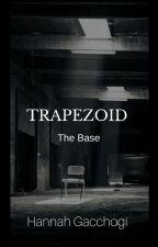 Trapezoid (The Base) by Hannahdoom