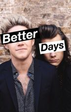 better days  ☂︎ narry au by Poisonnialler