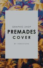 GRAPHIC SHOP; Premades Cover [CLOSE] by Venusyura