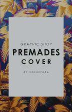 GRAPHIC SHOP; Premades Cover [OPEN] by Venusyura