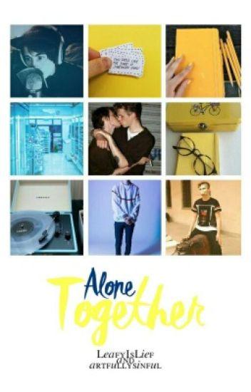 Alone Together| LeafyCynical