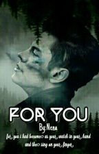 For You|H.S| by towdirectioners_22